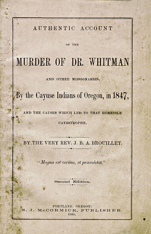 Brouillet's Account of the Murder of Dr. Whitman, 1869